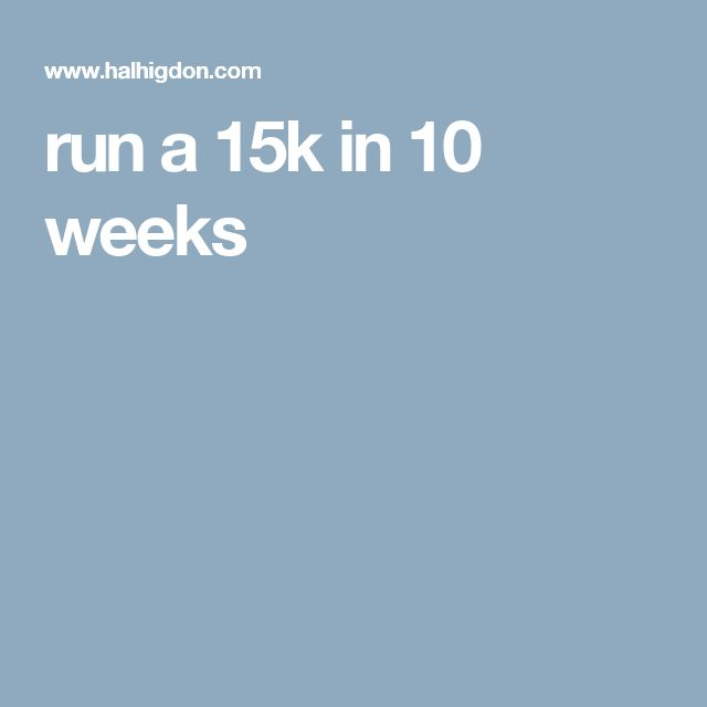 run a 15k in 10 weeks