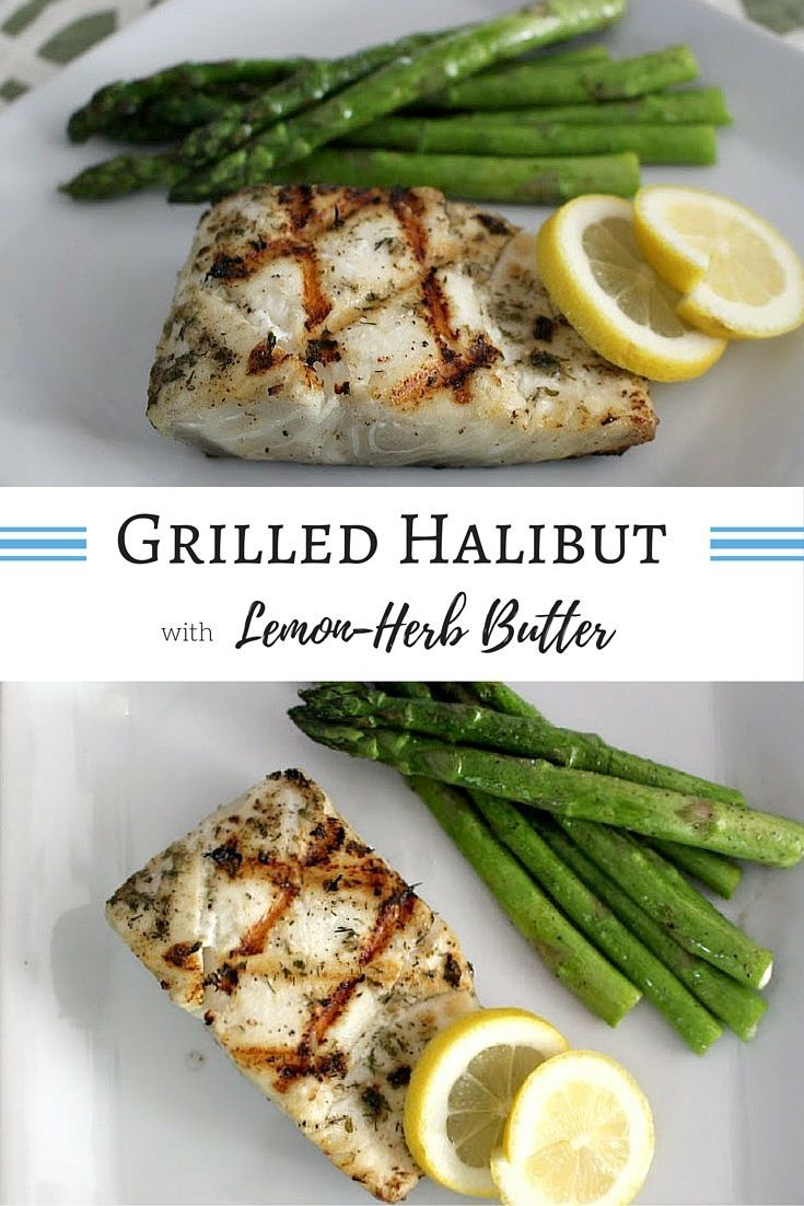 Grilled Halibut with Lemon-Herb Butter - grilled fish is an easy summer meal! Perfect for a weeknight or fancy enough for entertaining.