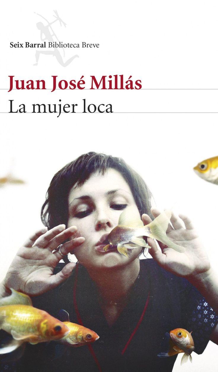 La mujer loca, de Juan José Millás - Editorial: Seix Barral -  Signatura: N MIL muj -  Código de barras: 3271778 - http://www.planetadelibros.com/la-mujer-loca-libro-115905.html