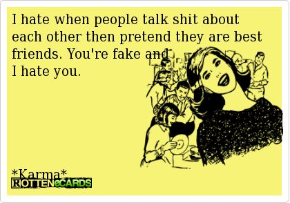 "gotta love ""fake friends""!!! :) lol"