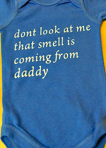 Don't look at me, that smell is coming from Daddy ~ a MUST for every baby shower gift for people with HUMOR!  LOVE IT ~  Have one made .. it's GREAT !!!