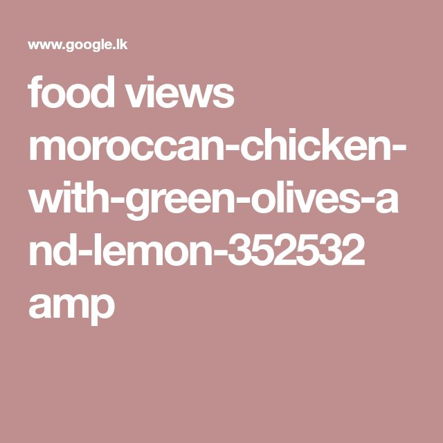 food views moroccan-chicken-with-green-olives-and-lemon-352532 amp