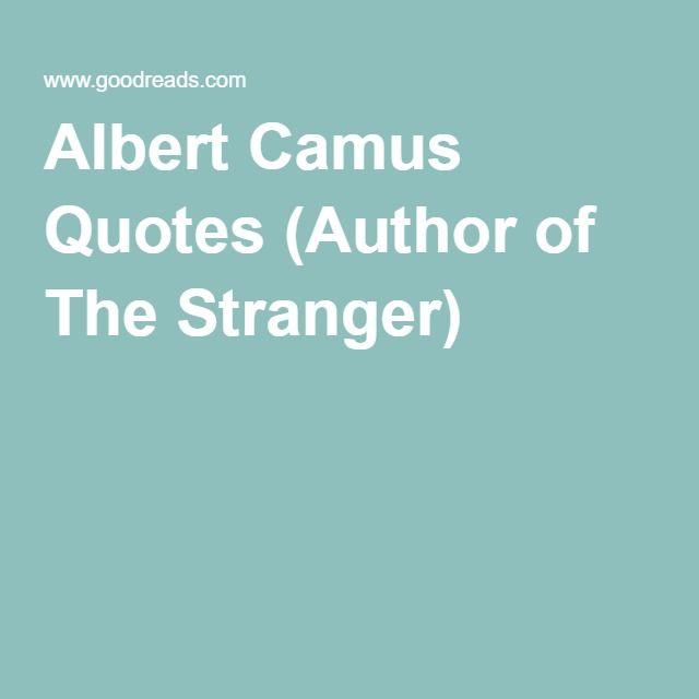 Albert Camus Quotes (Author of The Stranger)
