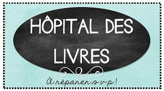 Hôpital des livres http://laclassedekarine.blogspot.ca/