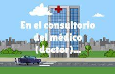 En el consultorio del médico...  animated video, good vocab.