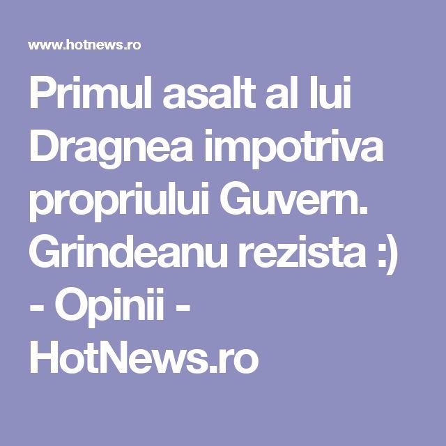 Primul asalt al lui Dragnea impotriva propriului Guvern. Grindeanu rezista :) - Opinii - HotNews.ro