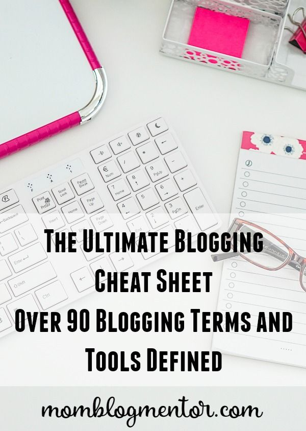 The Ultimate Blogging Cheat Sheet - Over 90 Blogging Terms and Tools Defined. Specifically designed for new bloggers who need to know what the basic blogging terms are. Includes 11 page PDF download for easy reference at any time. Click the image for the full report.