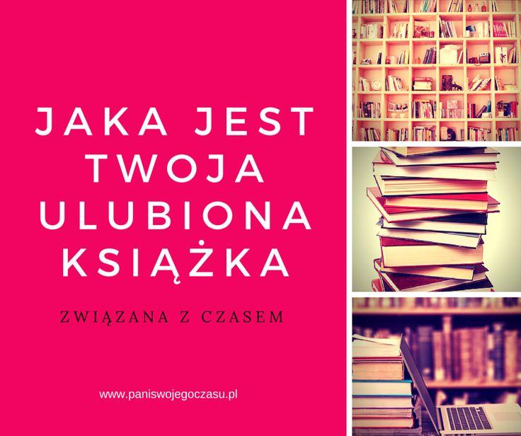 Jaka jest Twoja ulubiona książka związana z CZASEM???  #psc #książki #paniczyta #books