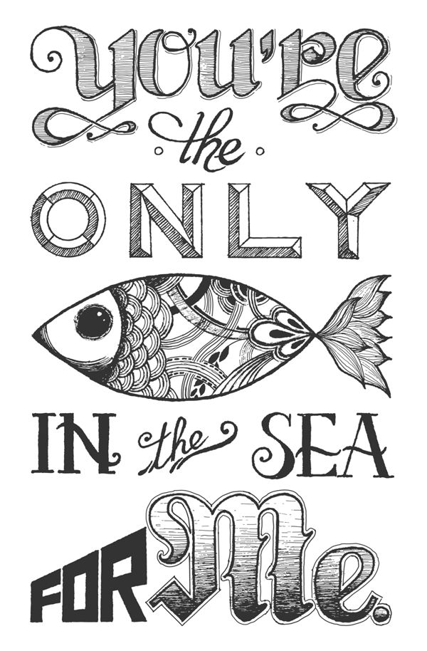 // You'e The Only Fish In The Sea For Me at Chic-Type Blog - lots of great typography.