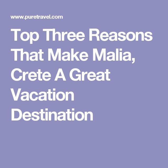 Top Three Reasons That Make Malia, Crete A Great Vacation Destination