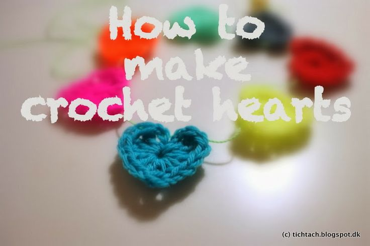 DIY: How to make crochet hearts - happy valentines greetings from tichtach <3