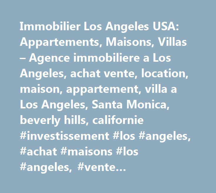 25 best ideas about achat immobilier on pinterest achat maison achat de m - Agence immobiliere los angeles ...