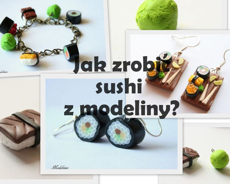 Jak zrobić sushi z modeliny? cz.1. - wasabi i nigiri-zushi/ How to make wasabi & nigiri-zushi with polymer clay? part 1.