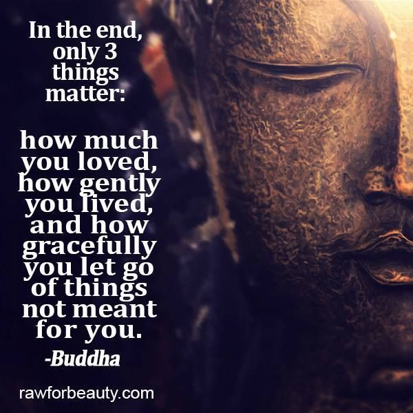 To love much, to gently live and to gracefully let go.