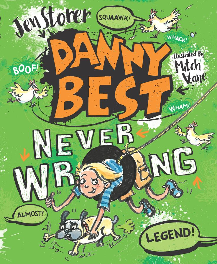 Danny Best: Never Wrong. Book 2. August 2016. HarperCollins Publishers