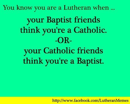 Lutheran humor. This only makes me laugh now that I totally get it since I've been at Concordia.