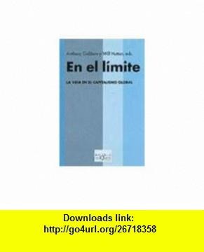 En El Limite. La Vida En El Capitalismo Global (Spanish Edition) (9788483107379) Anthony Giddens , ISBN-10: 8483107376  , ISBN-13: 978-8483107379 ,  , tutorials , pdf , ebook , torrent , downloads , rapidshare , filesonic , hotfile , megaupload , fileserve