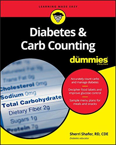 Diabetes and Carb Counting For Dummies by Sherri Shafer https://www.amazon.com/dp/B06XK8HGNK/ref=cm_sw_r_pi_dp_x_.g-7ybHGSSWQE