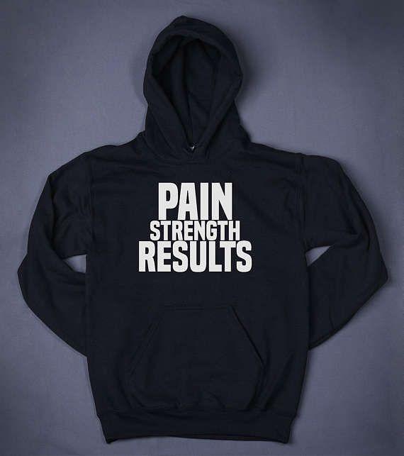 Pain Strength Results Gym Tops Slogan Sweatshirt Hoodie