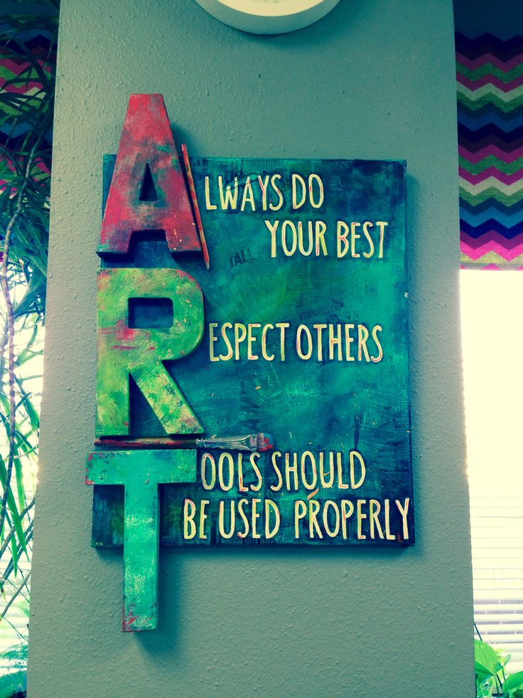"Art room guidelines-Not a big thing but I would re-phrase the last guideline to read ""Tools are used properly""."