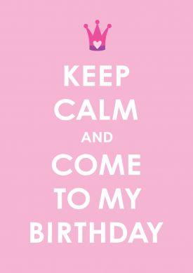 Keep calm and come to my birthday! Einladung Geburtstag