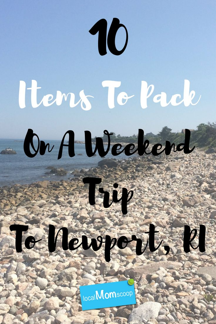 10 Items To Pack For A Weekend Trip to Newport - Local Mom Scoop
