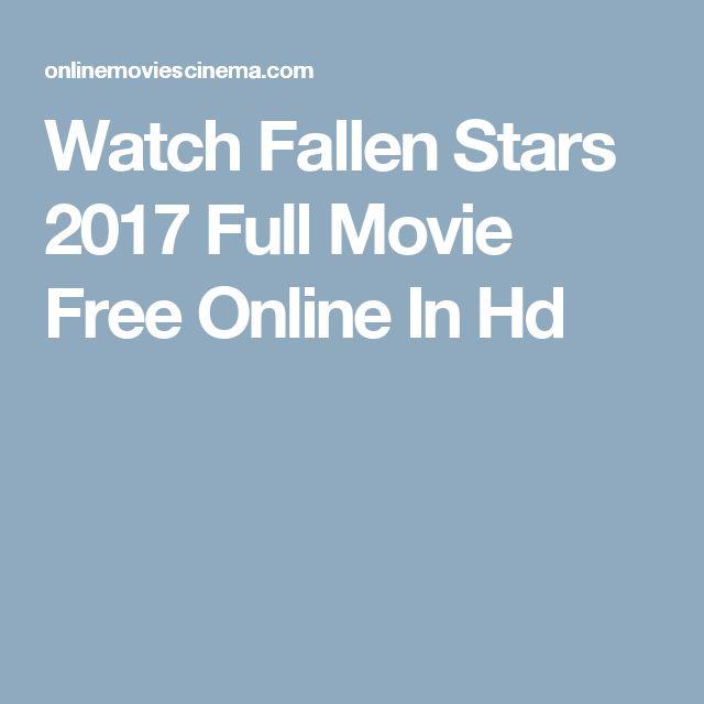 Watch Fallen Stars 2017 Full Movie Free Online In Hd