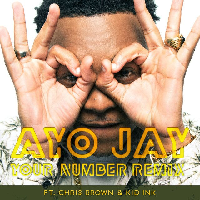 Your Number REMIX, a song by Ayo Jay, Chris Brown, Kid Ink on Spotify