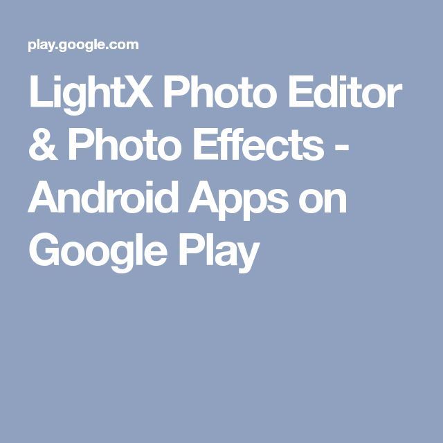 LightX Photo Editor & Photo Effects - Android Apps on Google Play
