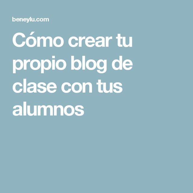 Cómo crear tu propio blog de clase con tus alumnos