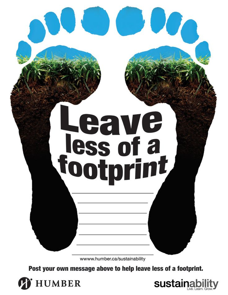 Leave less of a footprint