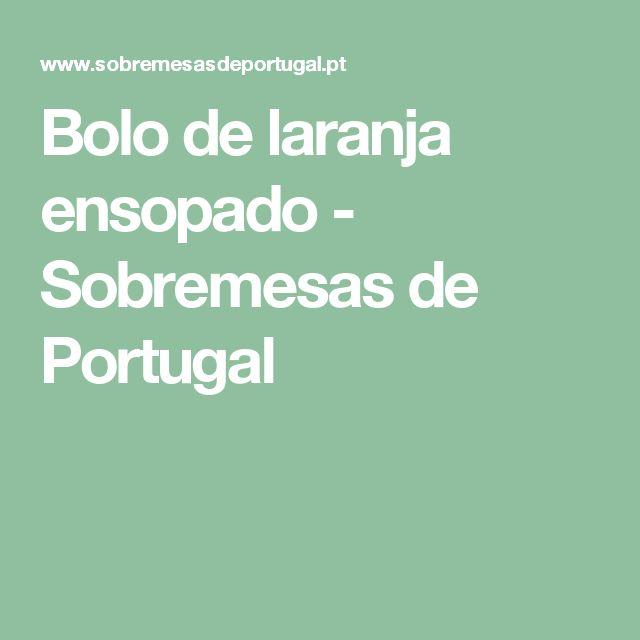 Bolo de laranja ensopado - Sobremesas de Portugal