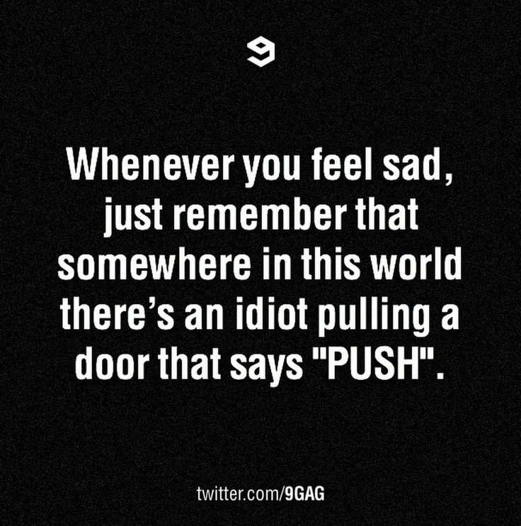 Whenever you feel sad, just remember this. #3Words #quotes #idiots