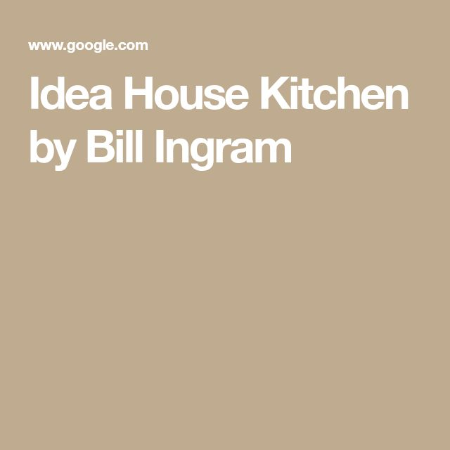 Idea House Kitchen by Bill Ingram