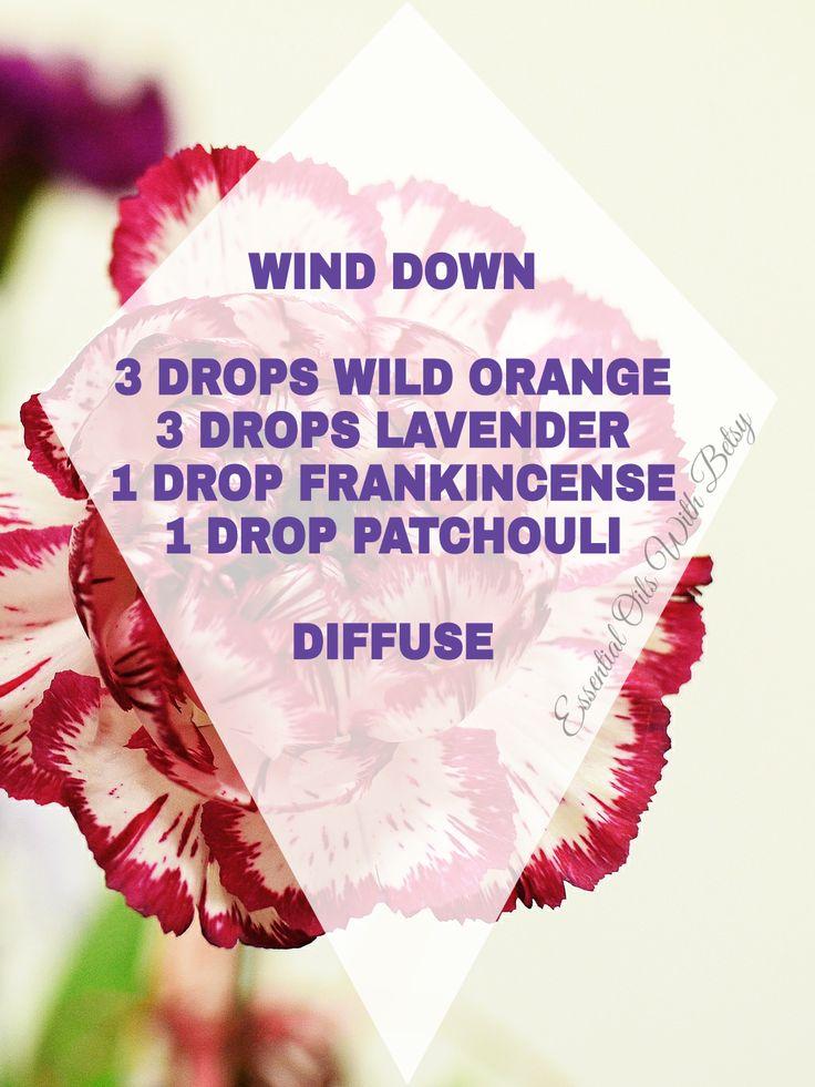 15 NEW ESSENTIAL OIL BLENDS WIND DOWN 3 DROPS WILD ORANGE 3 DROPS LAVENDER 1 DROP FRANKINCENSE 1 DROP PATCHOULI DIFFUSE