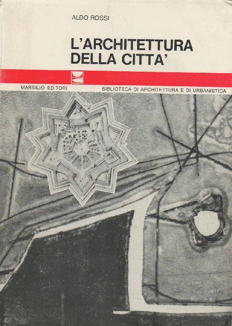 L'architettura della città - Aldo Rossi, 1978