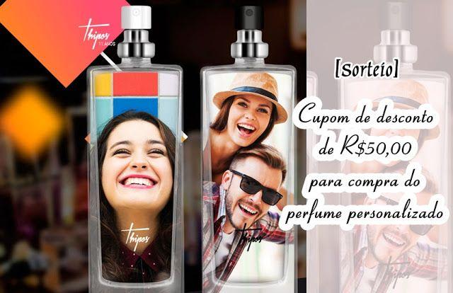 Desvendando Segredos: [Sorteio] Cupom de desconto de R$50,00 para compra do perfume personalizado