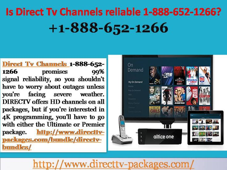 Is Direct Tv Channels reliable 18886521266?
