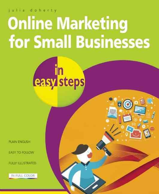 Online Marketing for Small Businesses in Easy Steps: Includes Social Network Marketing
