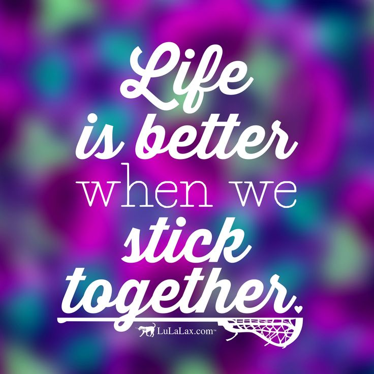 Life is better when we stick together! Your daily dose of lacrosse inspiration from LuLaLax.com!