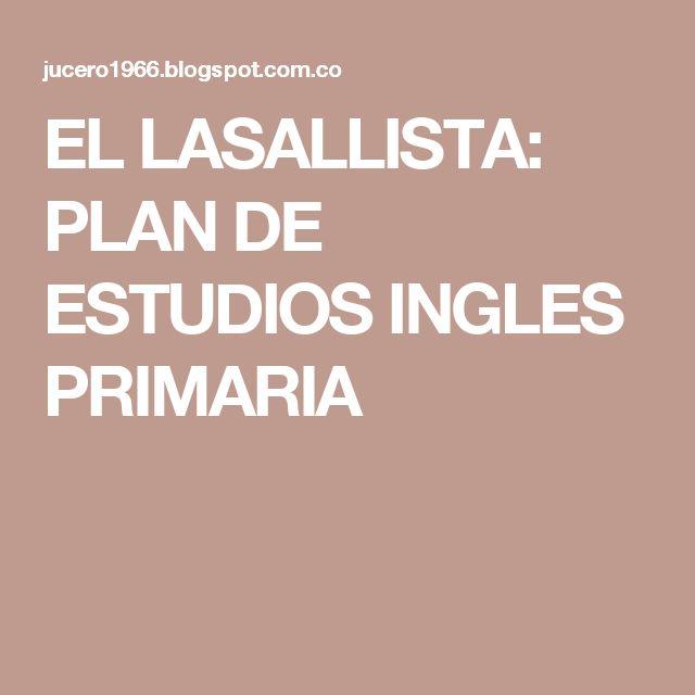 EL LASALLISTA: PLAN DE ESTUDIOS INGLES PRIMARIA