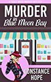 Free Kindle Book -   Murder in Blue Moon Bay (Posey Moon Murder Mystery Book 1)