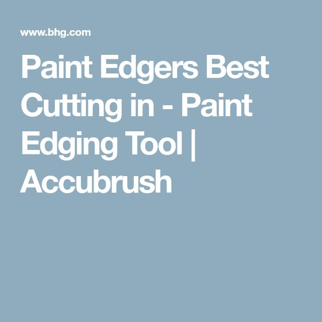 Paint Edgers Best Cutting in - Paint Edging Tool | Accubrush