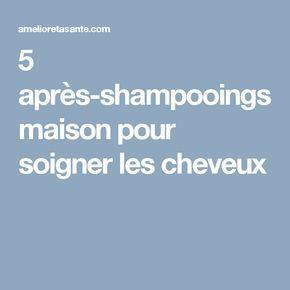 5 après-shampooings maison pour soigner les cheveux