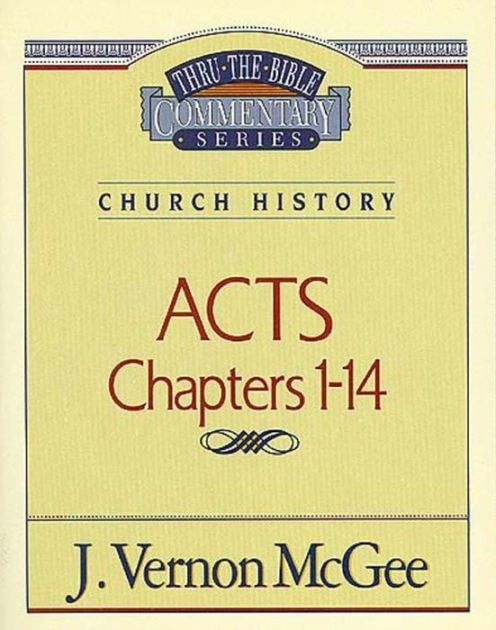Thru the Bible Commentary: Acts Chapters 1-14