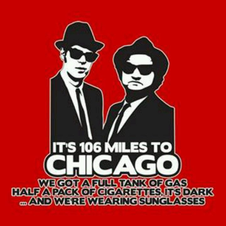 106 Miles To Chicago Blues Brothers Quote: 89 Best Jake & Elwood Blues Images On Pinterest