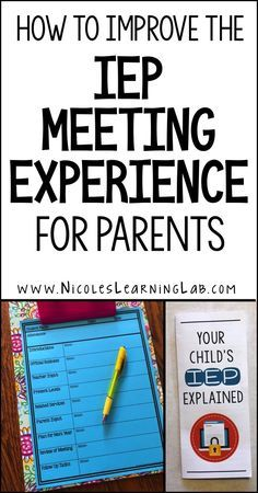 Special Education teachers can make IEP meetings a more positive experience for parents.