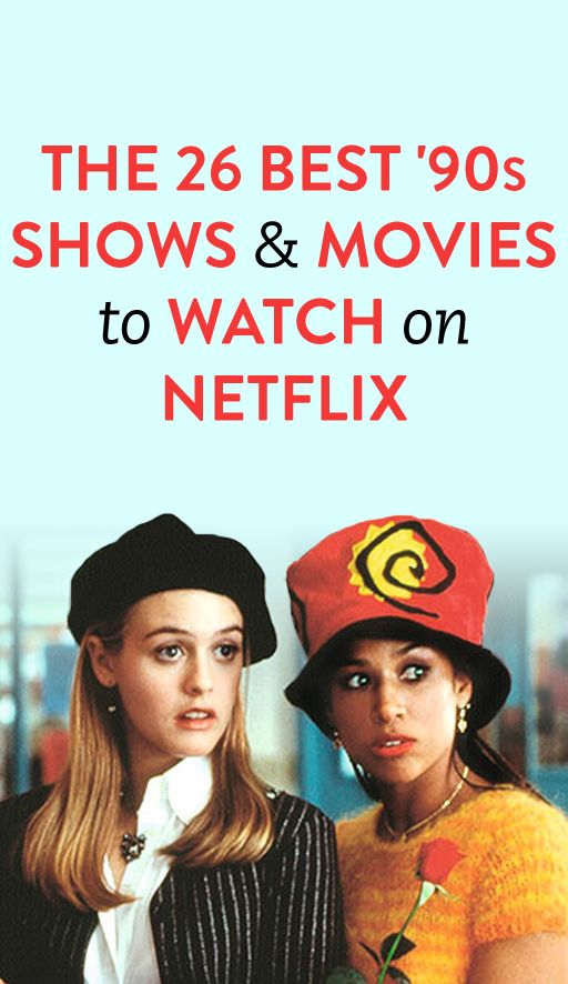 The 26 Best '90s Shows & Movies to Watch On Netflix