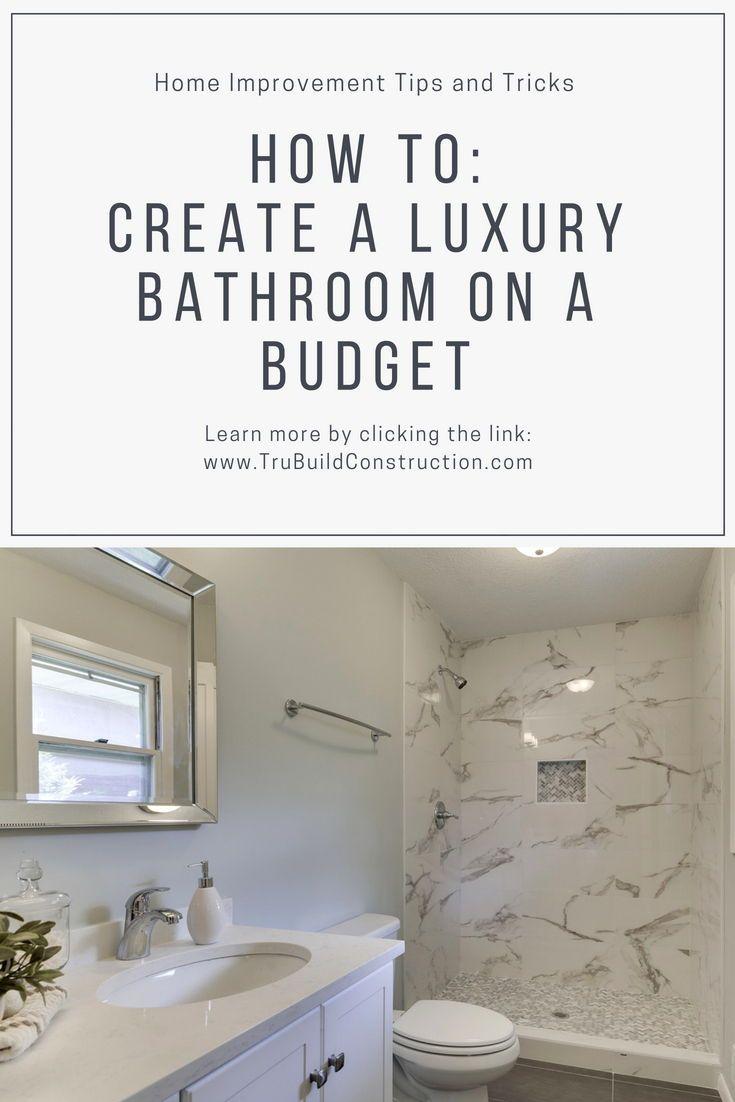 How To Create A Luxury Bathroom On A Budget Luxury Bathroom Budget Bathroom Bathroom Design
