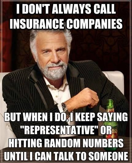 "Pharmacy humor - I don't always call insurance companies, but when I do, I keep saying ""Representative"" or hitting random numbers until I can talk to someone."